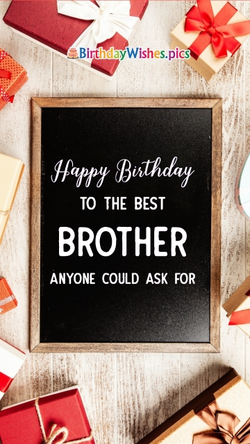 Birthday Wishes For A Best Brother