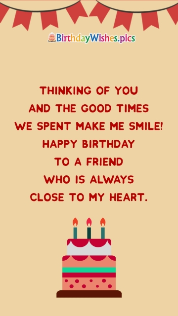 Birthday Wishes To A Friend Close To Heart