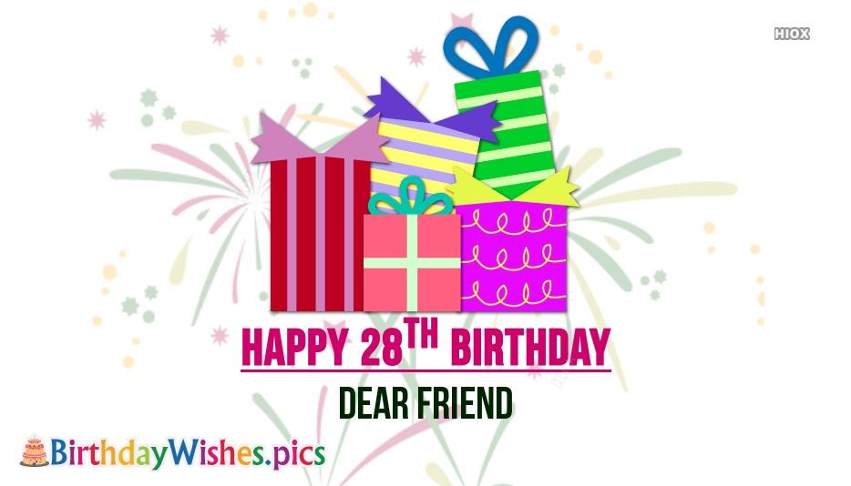 Happy 28th Birthday Dear Friend