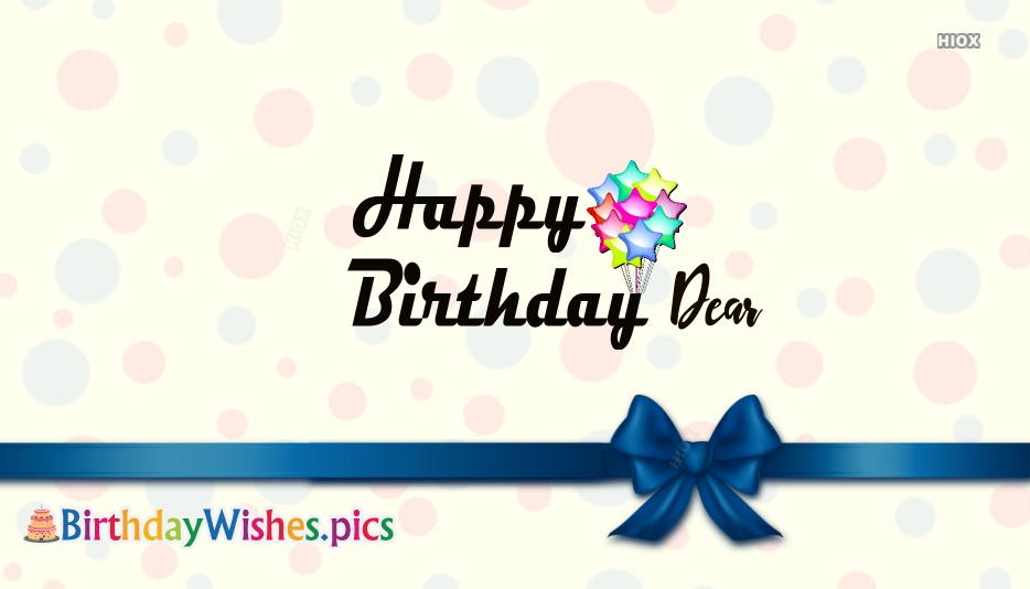 Happy Birthday Dear Wishes Images