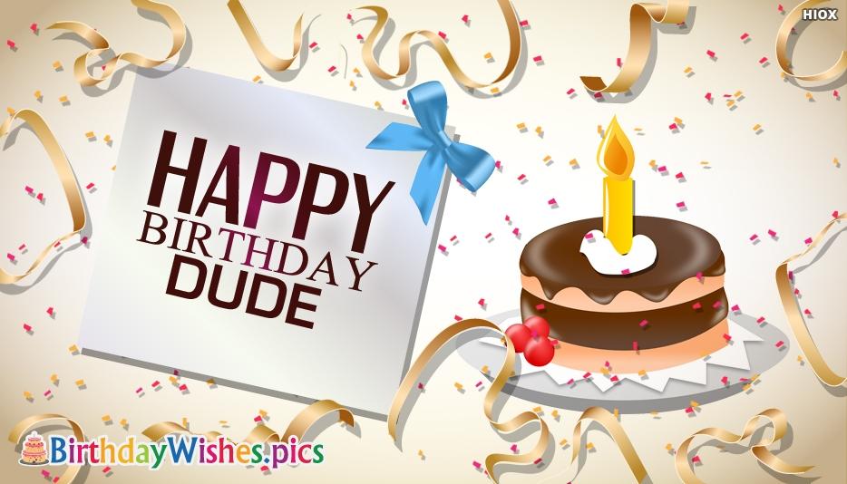 Happy Birthday Dude Egreetings