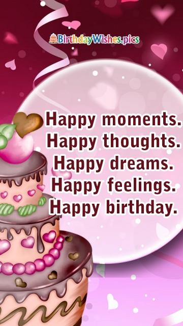 Happy Moments. Happy Thoughts. Happy Dreams. Happy Feelings. Happy Birthday.