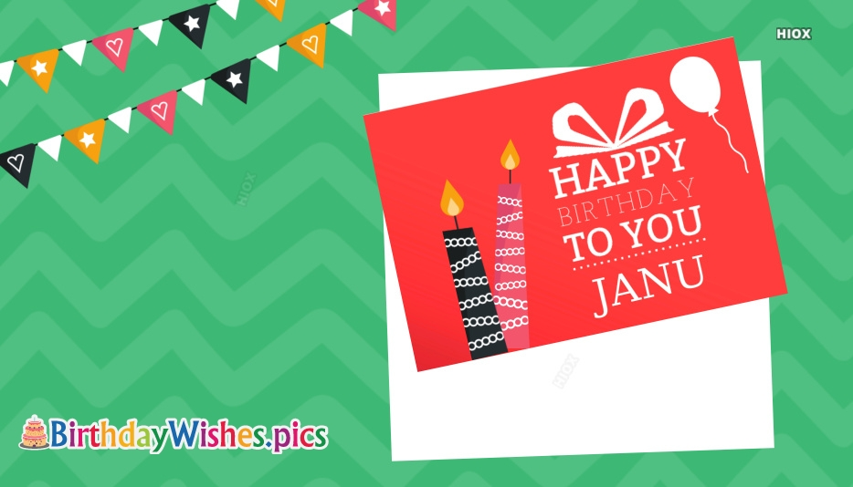 Happy Birthday Janu