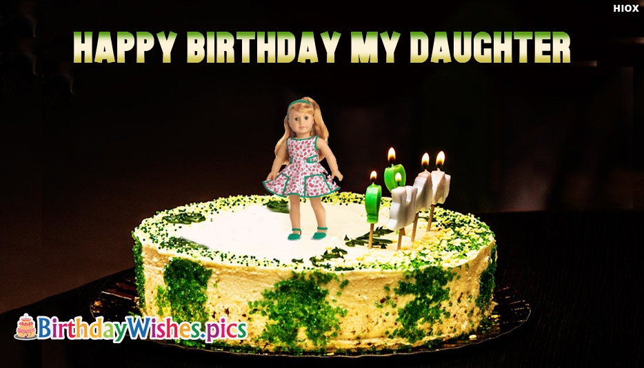 Happy Birthday My Daughter - Birthday Wishes for Daughter