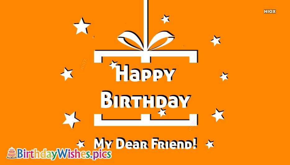 Happy Birthday My Dear Friend Pic