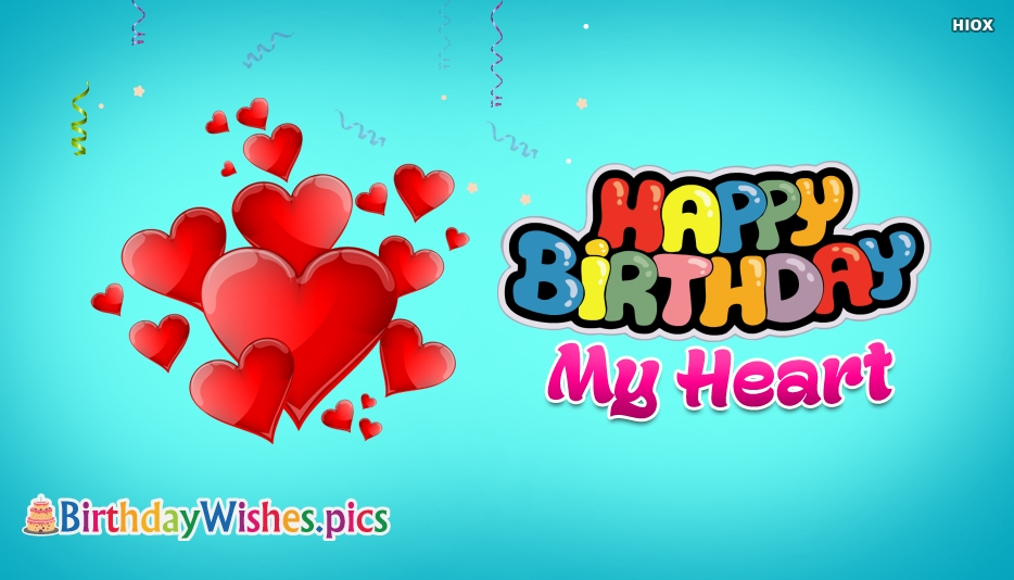 Happy Birthday My Heart - Birthday Wishes Images For My Lover
