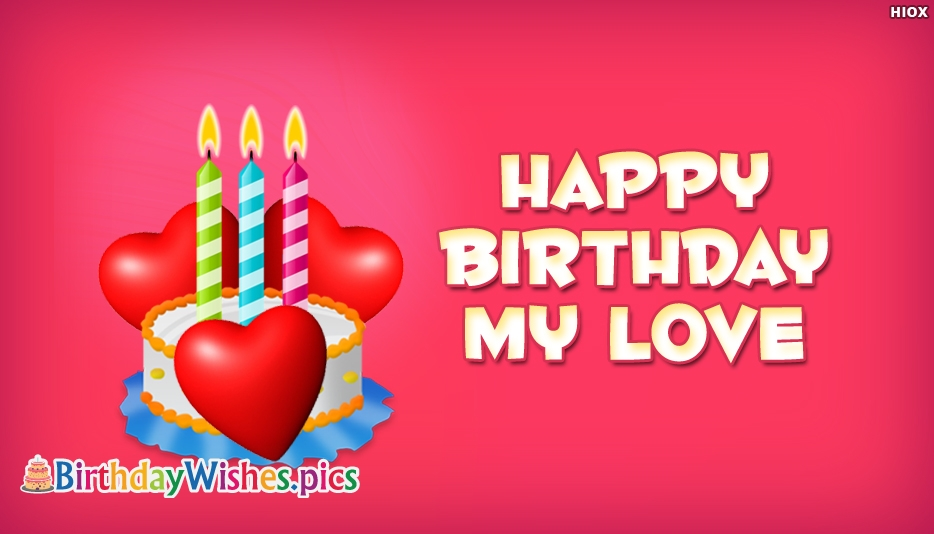 Happy Birthday My Love Status - Birthday Wishes Images For My Love