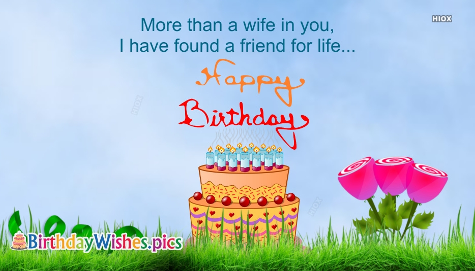 Happy Birthday Quotes For Wife | More Than A Wife, In You I Have Found A Friend For Life