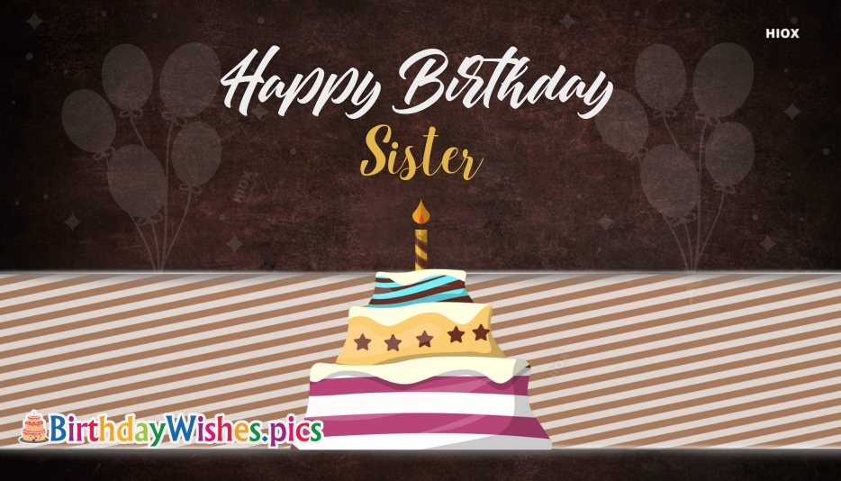 Happy Birthday Sis