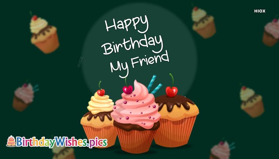 Happy Birthday To A Friend