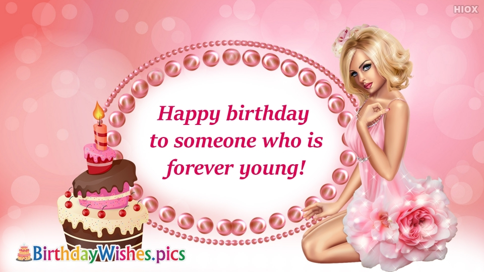 Happy Birthday To Someone Who is Forever Young!