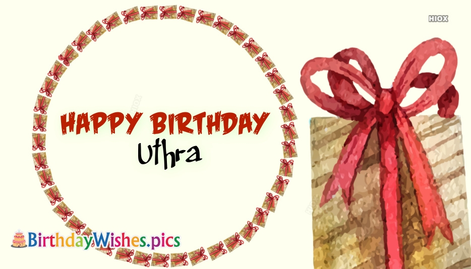 Happy Birthday Uthra