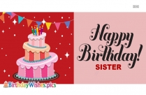 Wish You A Very Warm And Happy Birthday. My Dearest Sister.