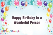 Happy Birthday To A Wonderful Person