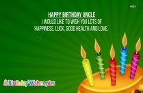 Happy Birthday Uncle Quotes | I Would Like To Wish You Lots Of Happiness