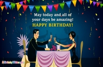 May Today And All Of Your Days Be Amazing! Happy Birthday!