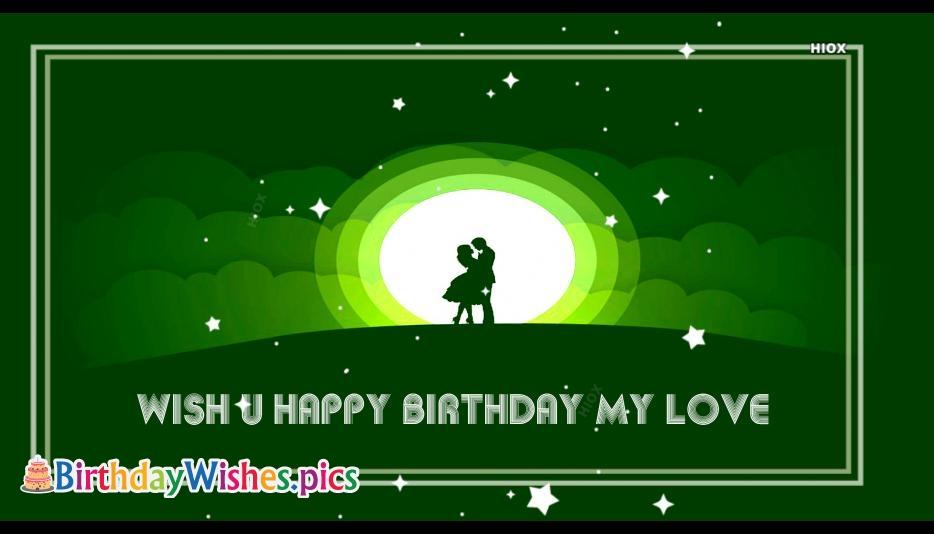 Wish U Happy Birthday My Love